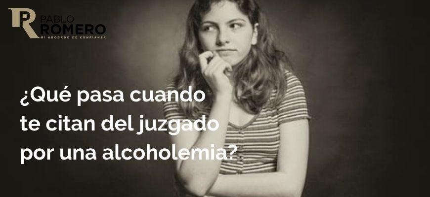 Citación del juzgado por alcoholemia. Declarar por positivo 2