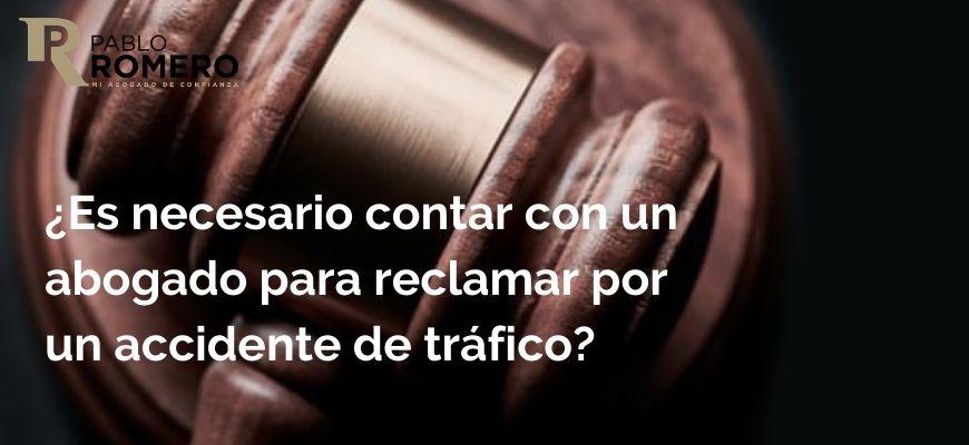 es necesario un abogado para reclamar por un accidente de trafico